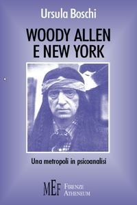 WOODY ALLEN E NEW YORK, Una metropoli in psicoanalisi
